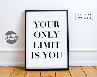 Your Only Limit Is You l Motivational Poster l Wall Decor l Minimal Art l Home Decor