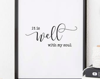 Printable Art, It is Well With My Soul, Bible Verse, Quote Art, Downloadable Print, Inspirational Quote, Wall Print