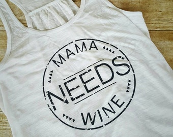 Special listing for iron on transfer only - Mama needs wine - Mama needs drinks - Wino - Wine o'clock - Girls night out shirt
