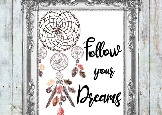 Follow your dreams, Dreamcatcher quote Printable poster