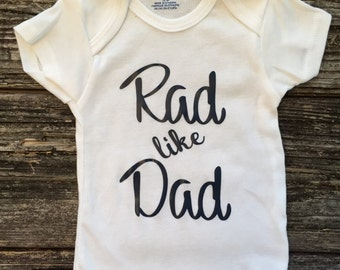 Rad Like Dad - Baby Onesie - Baby Girl - Baby Boy