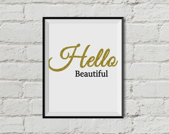 Hello Beautiful   Printable Wall Art   INSTANT DOWNLOAD Faux Gold Glitter