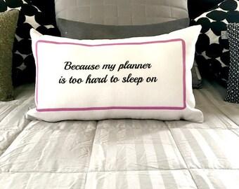 Pillow| Throw Pillow| Decorative Pillow| Planner Girl| Planners| Planner Accessories| Planner Flair