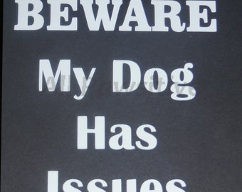 BEWARE My Dog Has Issues Decal
