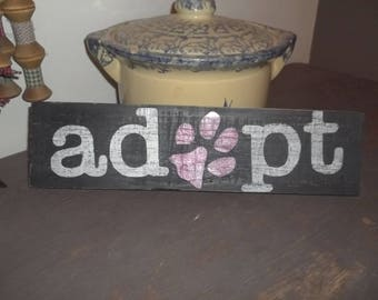 Adopt -  Wooden Sign- Hand-Painted