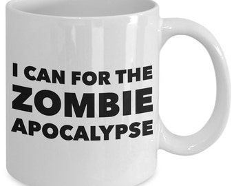 Canning Gift Coffee Mug - I Can for the Zombie Apocalypse - Unique gift mug for canning