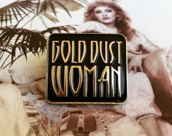 The Original Gold Dust Woman pin