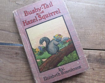 Children's Book Bushy Tail and Hazel Squirrel A Bedtime Story Howard B Famous