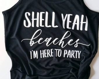 gym shirt, gym tank, workout tank, party tank, Here to party, shell yeah beaches, summer outfit, beach outfit,