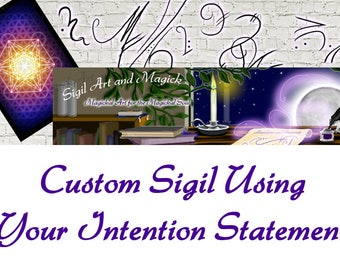 Custom Sigil of Your Intention Statement - Digital Art for Wiccan / Pagan Altar Decor and Manifestation. Activation Instructions Provided.