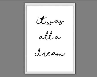 It Was All A Dream Typography Wall Decor Print