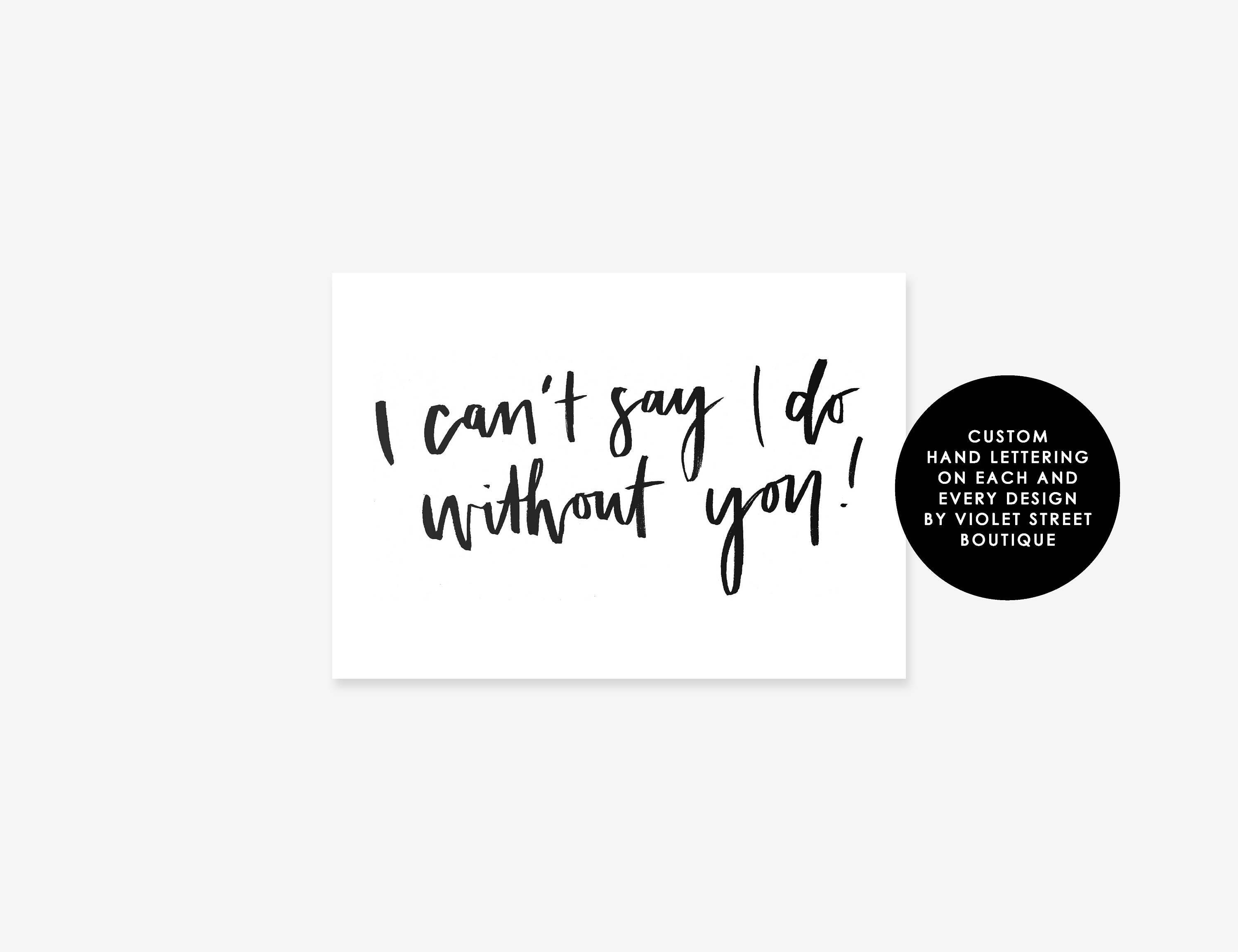 It is a picture of Punchy I Can't Say I Do Without You Free Printable