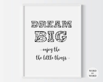 Dream Big Enjoy The Little Things, Inspirational Quote, Printable Art, Wall Decor, Motivational Poster, Home Decor, Instant Download