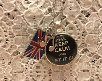 Beatles Charm Necklace/Keep Calm and Let It Be Necklace/Beatles Pendant/Beatles Jewelry/Let It Be Beatles/Beatles Jewelry