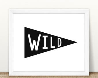 PRINTABLE Wild Pennant Flag, Monochrome Print, Instant Download, Digital File, Wild Printable, Pennant Flag Printable, Monochrome Print