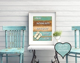 Summertime sign Unlike Bathing Suits Flip Flops Fit Every Year Fun Summer Sign Funny Cottage Lake digital download Print Your Own Art