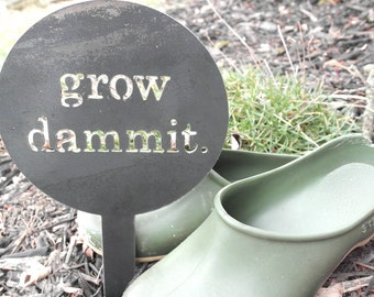 Garden Stake | Grow Dammit | Rustic Metal | JourneyIron