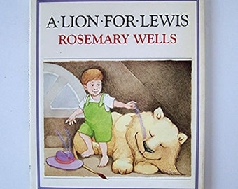 A Lion for Lewis by Rosemary Wells - 1982 Hardcover - Author Signed - Children's Book