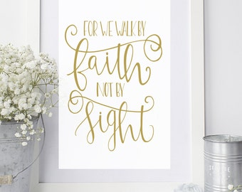 Walk By Faith Not By Sight 8x10 Printable KJV 2 Corinthians 5:7 Bible Verse
