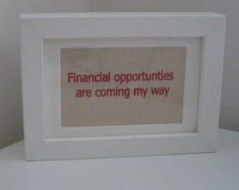 Financial Opportunities Are Coming My Yay Affirmation Transfer Print With Frame