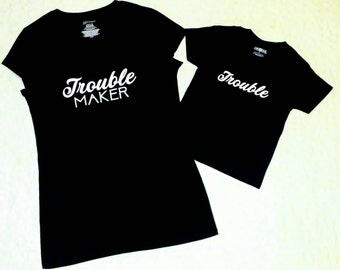 Trouble Maker and Trouble mommy and me, daddy and me, family shirt set