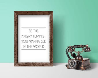 Angry Feminist Poster | feminist print, feminism art, girl power, feminist quote, womens rights, printable art, typography print, wall art