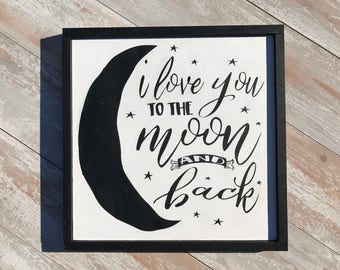 I love you to the moon and back/nursery/birthday/anniversary/grandparent/granddaughter/grandson/son/daughter/rustic wood sign/custom/bedroom