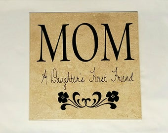 MOM a daughter's first friend. Light Brown Tile with Black Vinyl Decal