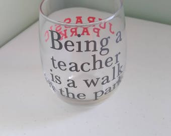 Being a Teacher is a Walk in the Park...Jurassic Park Stemless Wine Glass