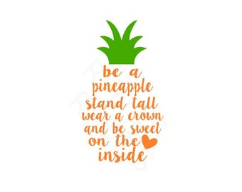 Be a Pineapple svg, pineapple svg, cute svg, cricut cameo cutting file, modivational svg, digital instant download file, crown svg, fruit