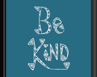 BE KIND White Lettering on Blue Hand Drawn Typography Downloadable Print up to A3