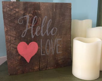 Hello love reclaimed wood sign