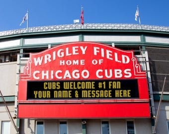 Cubs Wrigley Sign with Custom Message - High Glossy, Framable Photographic Print