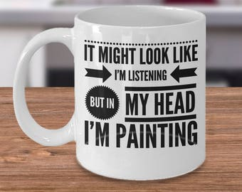 Funny Artist Coffee Mug, Painters Coffee Cup, Mug For Painters, Art Teachers Coffee Mug, Gifts For Artists