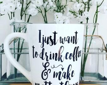 Personalized//coffee mug//drink coffee//make pretty things