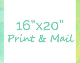 "Print & Mail Any Design at 16""x20"""