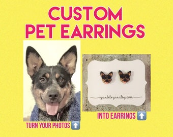 Custom Earrings Made from Your Pets Photo - Pet Earrings - Custom Earrings - Pet Jewelry - Pet Lover Gift - Animal Lover - Dog Earrings