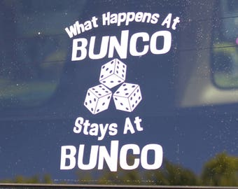 Bunco Decal, What happens at Bunco stays at Bunco Decal,Bunco Party,Bunco Game Decal