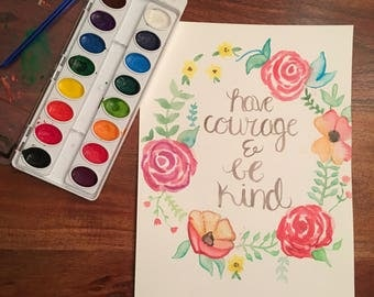Have Courage & Be Kind Watercolor