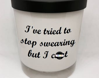 1 x I've tried to Stop Swearing | 430ml Soy Wax Candle | Triple Scented | Novelty Gift | Pretty Explicit | Monochrome | Approx. 60 Hr Burn