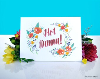 Hot Damn! Greeting Card – Floral Watercolour Painting – Lettering – Calligraphy – Flowers – Birthday – Congratulations – Anniversary