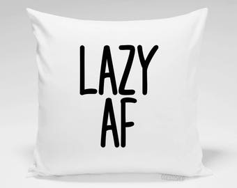 Lazy AF Throw Pillow Cover