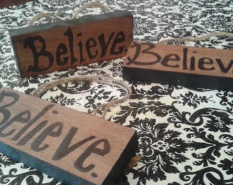 Believe Wooden Inspiration Sign