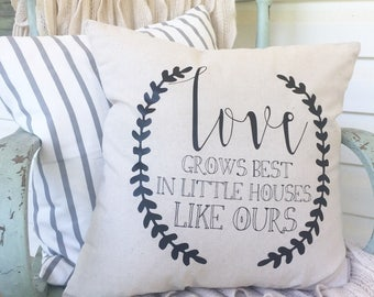 Love Grows Best in Little Houses Like Ours Family Spring 18x18 pillow cover pillow case Farmhouse  Magnolia Market Inspired