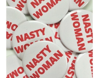 NASTY WOMAN Button, Lapel Pin, Anna Joyce, Portland, OR