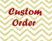 Custom order for Ansley