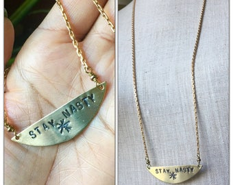 Stay Nasty Necklace - Handstamped - Solid Brass - nickle-free Chain  Nasty Women Womens Rights - Feminist - Equality - Protest free shipping