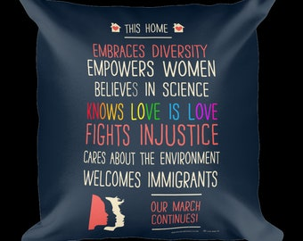 """This Home Embraces Diversity (Our March Continues) 18x18"""" Throw Pillow"""
