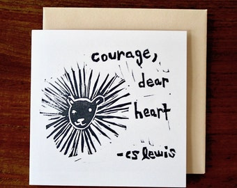 courage dear heart - notecard - hand printed - blank inside - greeting card