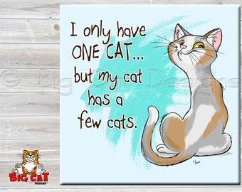 CAT LOVER tile,  I Ony Have One Cat Trivet. Cat Spoon Rest. Cat Sign, Cat Friendship Gift, Cat Lover Gift.  Funny Cat Gift.